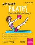 Soasick Delanoë - Mon cahier pilates - Avec 12 cartes power motivation.