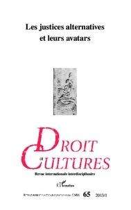 Soazick Kerneis - Droit et cultures N° 65-2013/1 : Les justices alternatives et leurs avatars.
