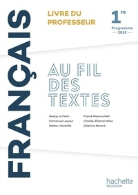 Soazig Le Floch et Emmanuel Lesueur - Français 1re Au fil des textes - Livre du professeur.