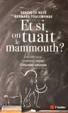 Soazig Le Nevé et Bernard Toulemonde - Et si on tuait le mammouth ? - Les clés (pour vraiment) rénover l'Education nationale.