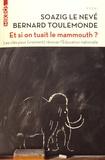 Soazig Le Nevé et Bernard Toulemonde - Et si on tuait le mammouth ? - Les clés pour (vraiment) rénover l'Education nationale.