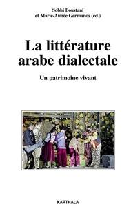 Sobhi Boustani et Marie-Aimée Germanos - La Littérature arabe dialectale - Un patrimoine vivant.