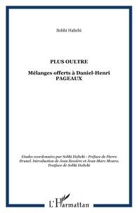 Sobhi Habchi - Plus Oultre - Mélanges offerts à Daniel-Henri Pageaux.