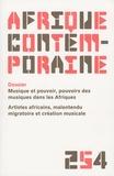 Jean-Bernard Véron - Afrique contemporaine N° 254/2015-2 : Musique et pouvoir, pouvoirs des musiques dans les Afriques.
