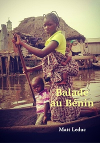 Matt Leduc - Balade au Bénin.