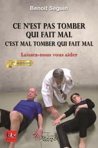 Benoît Séguin - Ce n'est pas tomber qui fait mal, c'est mal tomber qui fait mal - Laissez-nous vous aider.