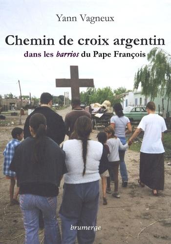 Yann Vagneux - Chemin de croix argentin dans les barrios du Pape François.