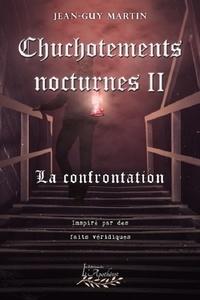 Jean-Guy Martin - Chuchotements nocturnes Tome 2 : La confrontation.