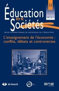 Elisabeth Chatel - Education et Sociétés N° 35, 2015/1 : L'enseignement de l'économie : conflits, débats et controverses.