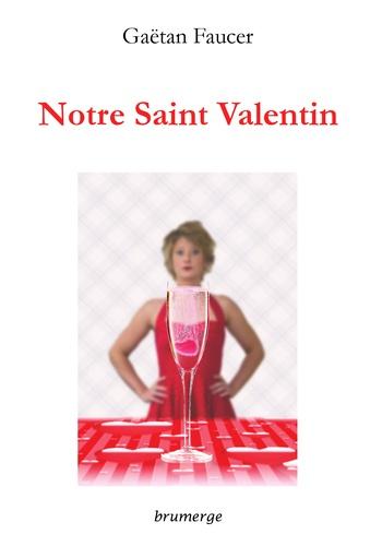 Gaëtan Faucer - Notre Saint Valentin.