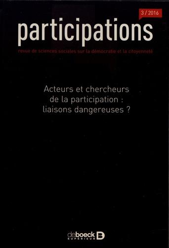 Participations N° 16, 2016/3 Acteurs et chercheurs de la participation : liaisons dangereuses ?