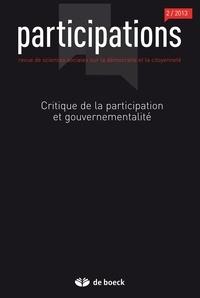 Guillaume Gourgues et Sandrine Rui - Participations N° 2/2013 : Critique de la participation et gouvernementalité.