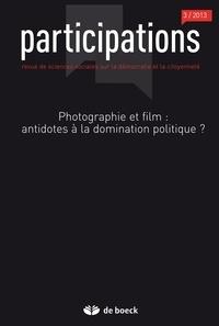 Cécile Cuny et Héloïse Nez - Participations N° 7, 2013/3 : Photographie et film : antidotes à la domination politique ?.