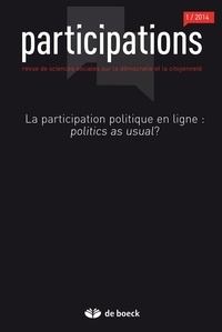 Loïc Blondiaux - Participations N° 8, 2014/1 : La participation politique en ligne : politics as usual?.