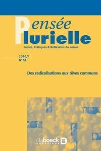 Jean Foucart - Pensée plurielle N° 51, 2020/1 : Des radicalisations aux rêves communs.