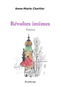 Anne-Marie Chartier - Révoltes intimes.