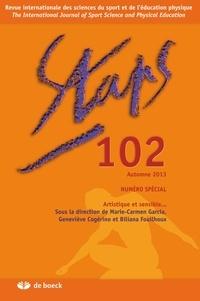 Marie-Carmen Garcia et Geneviève Cogérino - Staps N° 102, Automne 2013 : Artistique et sensible....