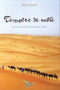 Rabéa Sayad - Tempête de sable - Contes pour adultes d'inspiration arabe.