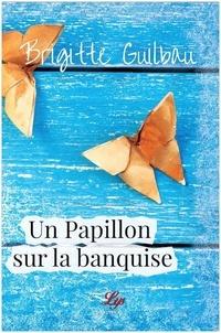 Brigitte Guilbau - Un papillon sur la banquise.