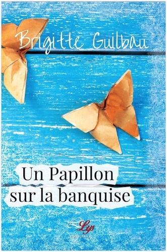 Un Papillon Sur La Banquise De Brigitte Guilbau Grand Format Livre Decitre