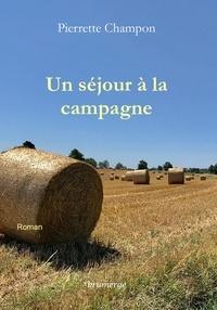 Pierrette Champon - Un séjour à la campagne.