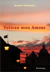 Jacques Dompnier - Vatican mon amour.