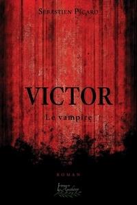 Picard Sebastien - Victor, le vampire.