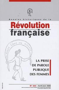Christine Fauré et Suzanne Desan - Annales historiques de la Révolution française N° 344, Avril-Juin 2 : La prise de parole publique des femmes.