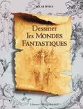 Socar Myles - Dessiner l'univers fantasy.