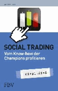 Social Trading - simplified - Vom Know-How der Champions profitieren.