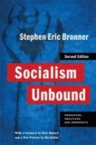 Socialism Unbound - Principles, Practices, and Prospects.