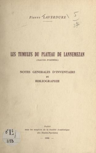Les tumulus du plateau de Lannemezan (Hautes-Pyrénées). Notes générales d'inventaire et bibliographie
