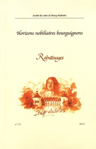 Christophe Blanquie - Rabutinages N° 23/2013 : Horizons nobiliaires bourguignons.