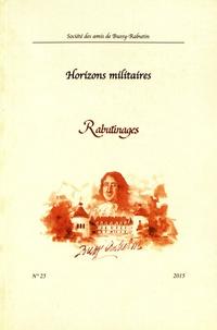 Christophe Blanquie - Rabutinages N° 25/2015 : Horizons militaires.
