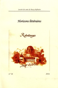 Christophe Blanquie - Rabutinages N° 26/2016 : Horizons littéraires.