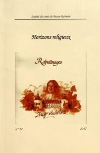 Christophe Blanquie - Rabutinages N° 27/2017 : Horizons religieux.