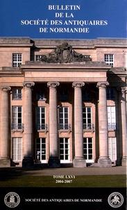 Erwan Patte - Bulletin de la Société des Antiquaires de Normandie N° 66 (2004-2007) : .