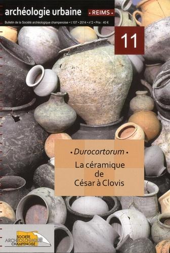 Xavier Deru et Guillaume Florent - Bulletin de la Société archéologique champenoise Tome 107 N° 2/2014 : Durocortorum - La céramique de César à Clovis.