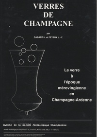 Hubert Cabart - Bulletin de la Société archéologique champenoise  : Verres de Champagne - Le verre à l'époque mérovingienne en Champagne-Aredenne.