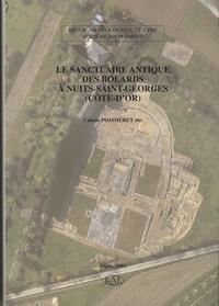 Colette Pommeret et  Collectif - Revue archéologique de l'Est Supplément N° 16 : Le sanctuaire antique des Bolards à Nuits-Saint-Georges (Côte d'Or).