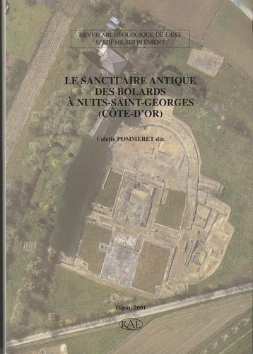 Revue archéologique de l'Est Supplément N° 16 Le sanctuaire antique des Bolards à Nuits-Saint-Georges (Côte d'Or)