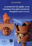 Jean-Claude Notet - Revue archéologique de l'Est Supplément N° 32 : La production de sigillée et de céramique fine gallo-romaine de Gueugnon (Saône-et-Loire).