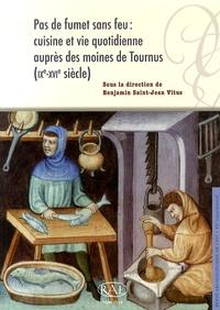 Benjamin Saint-Jean Vitus - Revue archéologique de l'Est Supplément N° 35 : Pas de fumet sans feu : cuisine et vie quotidienne auprès des moines de Tournus (IXe-XVIe siècle).
