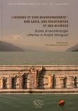 Pierre-Jérôme Rey et Annie Dumont - Revue archéologique de l'Est Supplément N° 40 : L'homme et son environnement : des lacs, des montagnes et des rivières - Bulles d'archéologie offertes à André Marguet.