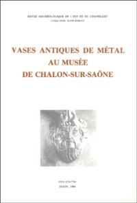 François Baratte et Louis Bonnamour - Revue archéologique de l'Est Supplément N° 5 : Vases antiques de métal au Musée de Chalon-sur-Saône.