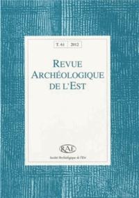 Claire Touzel - Revue archéologique de l'Est Volume 184-2012, tom : .