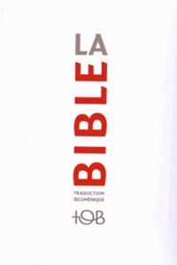 Société biblique française - La Bible - Traduction oecuménique TOB.