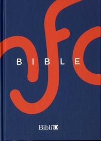 Société biblique française - La Bible - Ancien Testament intégrant les livres deutérocanoniques et Nouveau Testament.