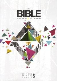 Société biblique française - La Bible - Le Nouveau Testament.