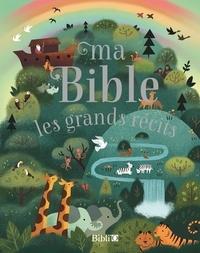 Société biblique française - Ma Bible - Les grands récits.